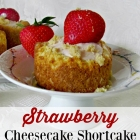 Strawberry Cheesecake Shortcake