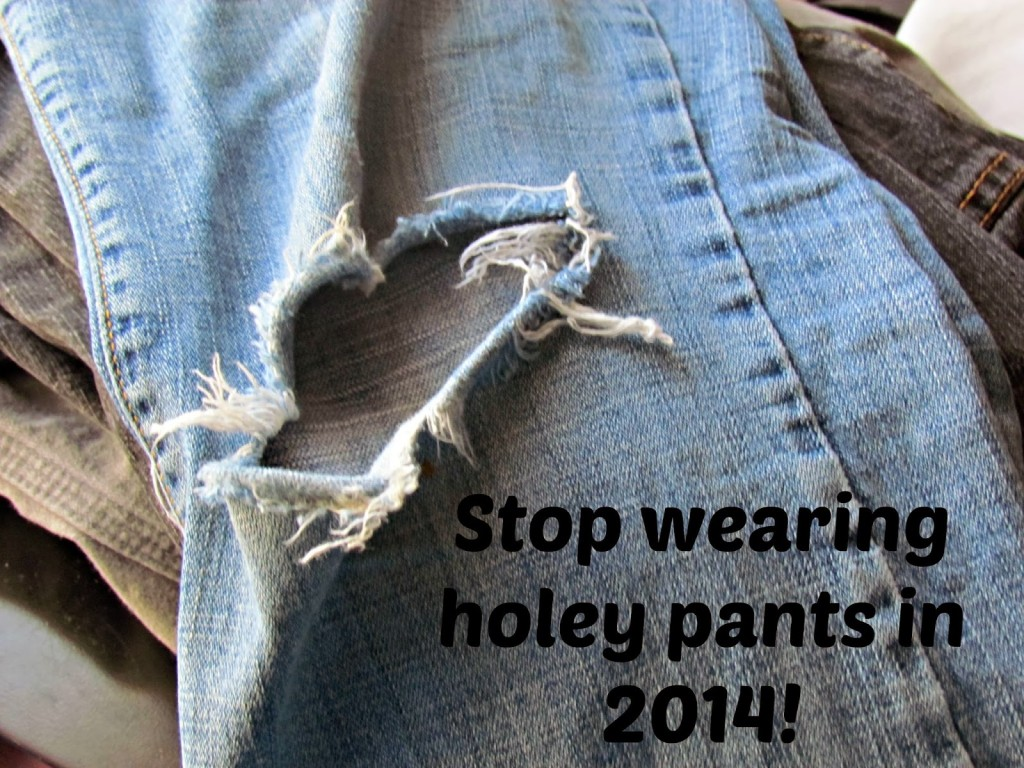 Take care of your needs this year, and stop wearing holey jeans!