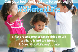 Can you feel the beat…to beat Polio? Spread the word by dancing and donating to Shot@Life