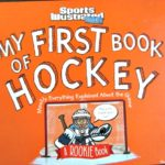 My First Book of Hockey: A Rookie Book by Sports Illustrated for Kids