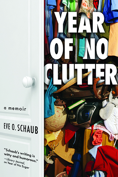 Year of No Clutter by Eve Schaub.