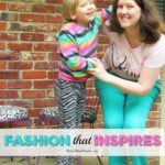 Fashion That Inspires Me to Be a Better Mother