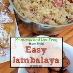 Movie Night: Princess and the Frog + An Easy Jambalaya Recipe