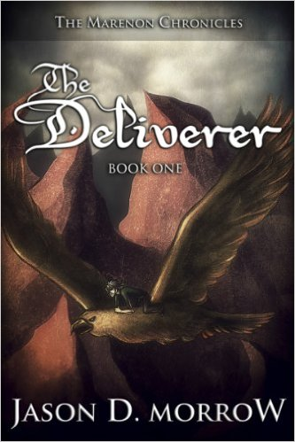 The Deliverer by Jason D Morrow. Book 1 in the Marenon Chronicles