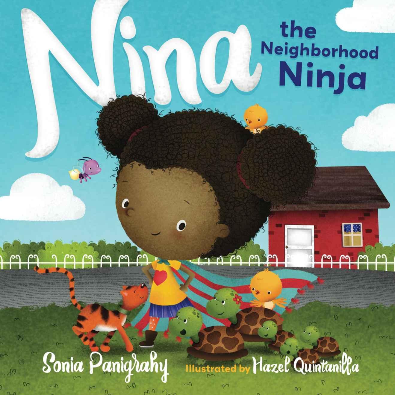 Nina the Neighborhood Ninja by Sonia Panigrpahy