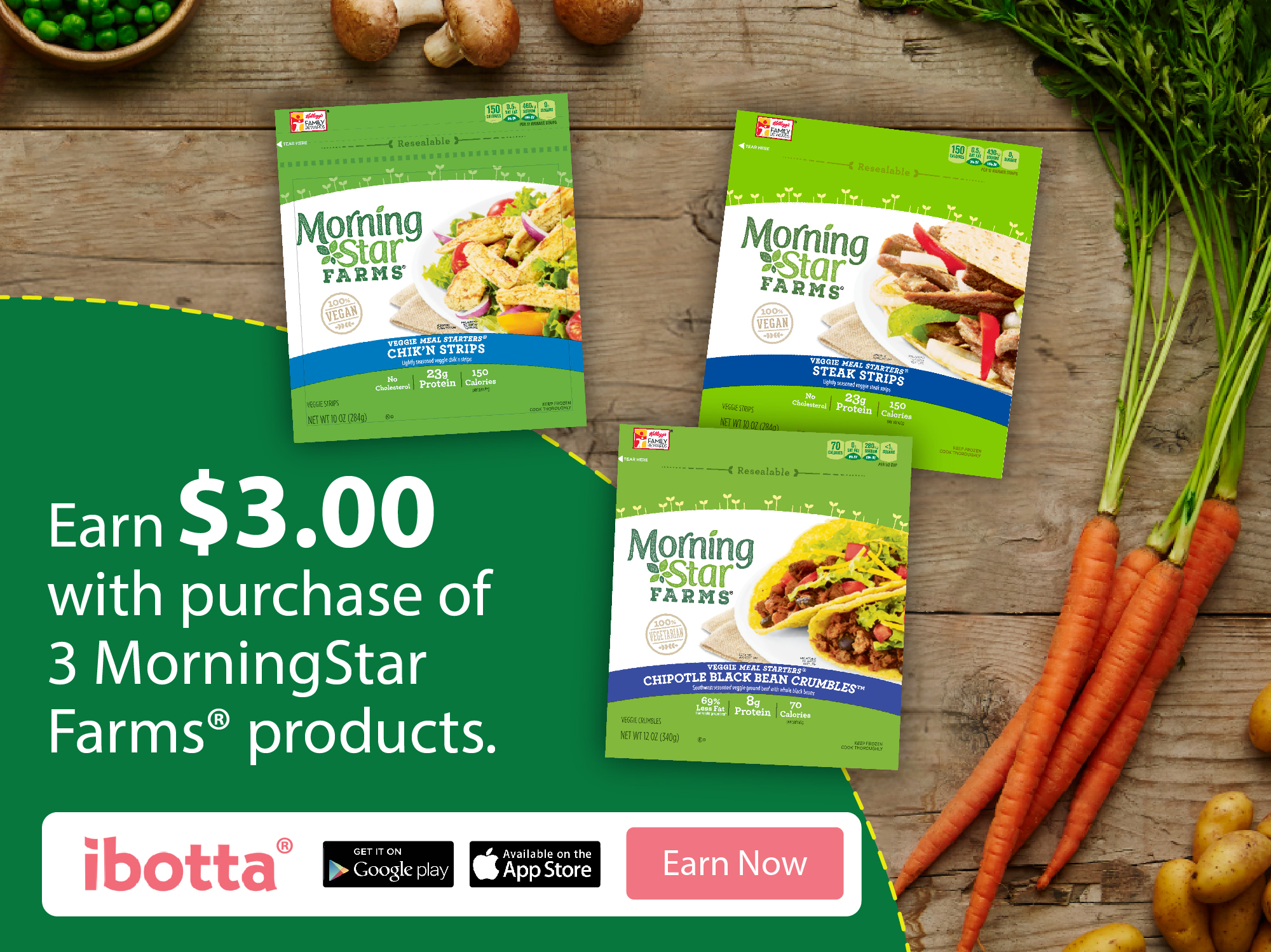 Get $3 back on Ibotta with your purchase of MorningStar Farms® products! #DailyVegolutions #ad