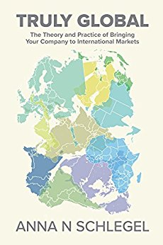 Truly Global: The Theory and Practice of Bringing your company to International Markets. Book Review. ad