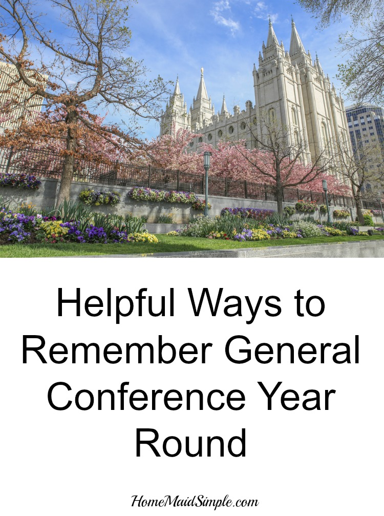 Helpful ways to remember general conference year round