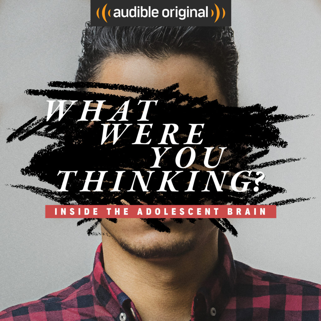 Check out the audible original What Were You Thinking? A Look Inside the Adolescent Brain. ad