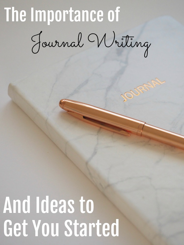Find out why journal writing is important, and get some ideas to get started with it.