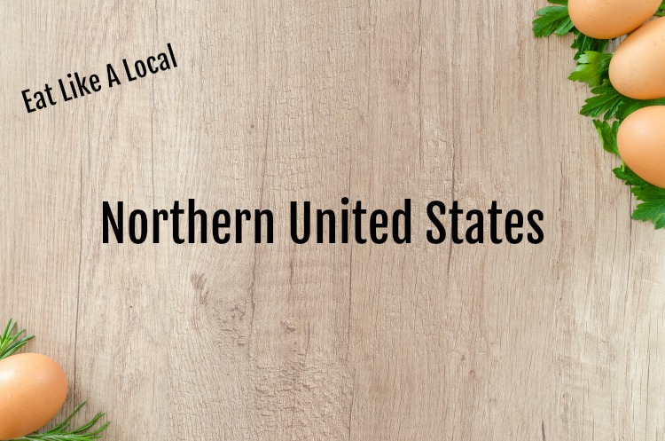 eat like a local in the northern united states