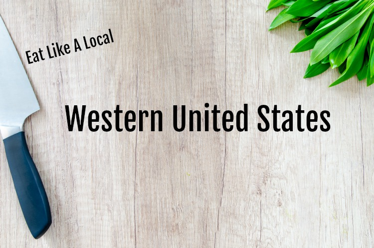 eat like a local in the western united states