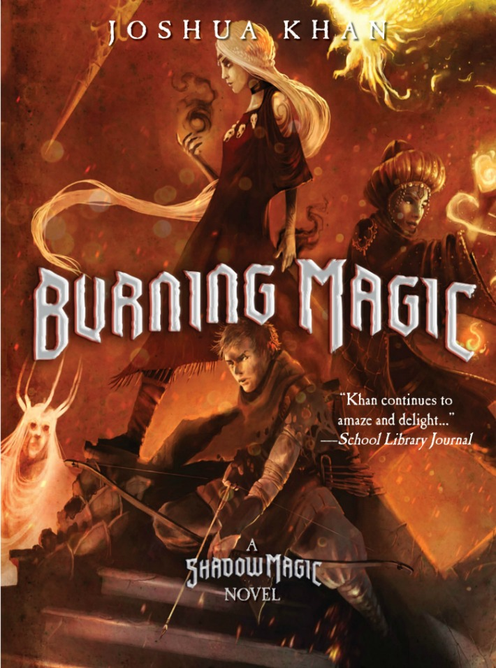 Burning Magic - book 3 in the Shadow Magic series by Joshua Khan