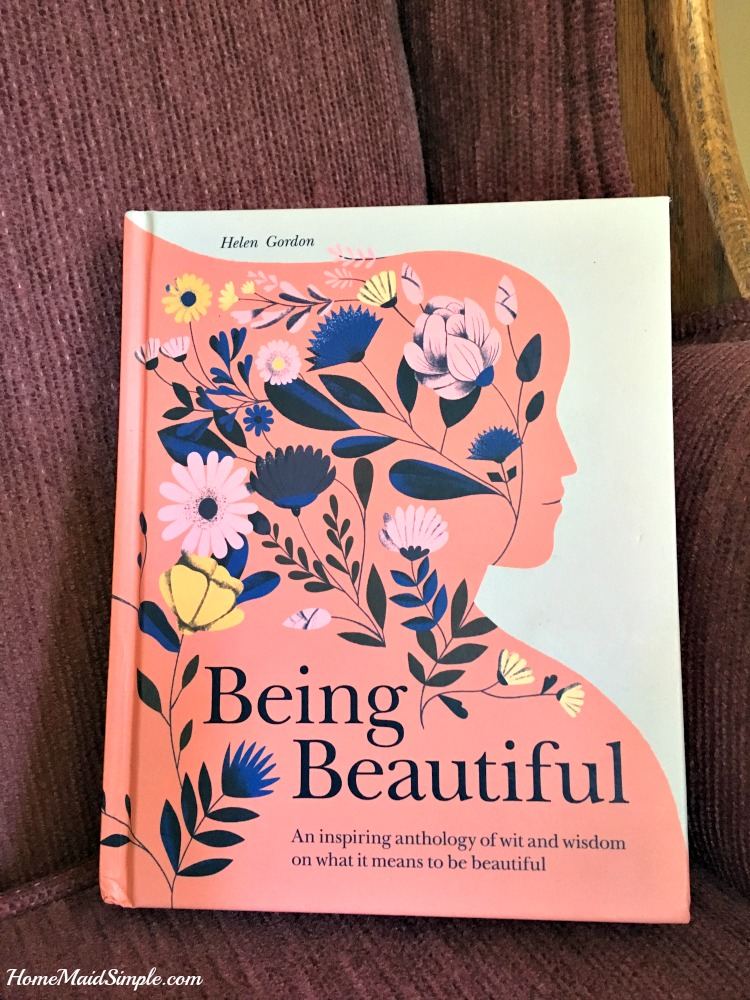 Being Beautiful: An inspiring anthology of wit and wisdom on what it means to be beautiful.