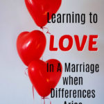 Learning to love in a marriage when differences is arise, is not easy, but so very worth it.