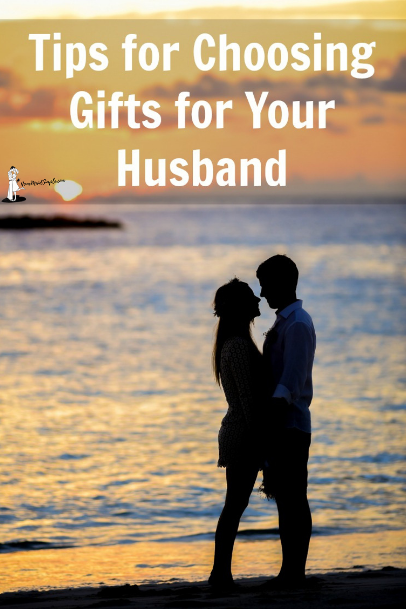 tips for choosing gifts for your husband.