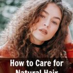 How to care for your natural hair.