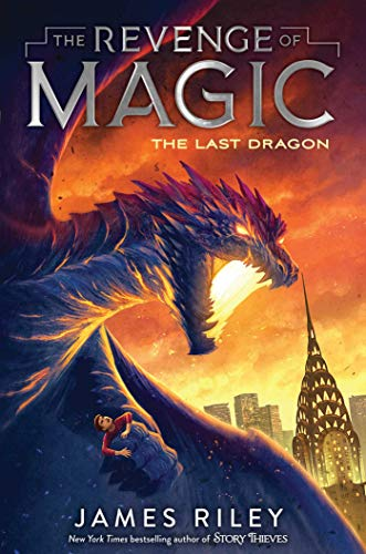 Book 2 in The Revenge of Magic: The Last Dragon by James Riley