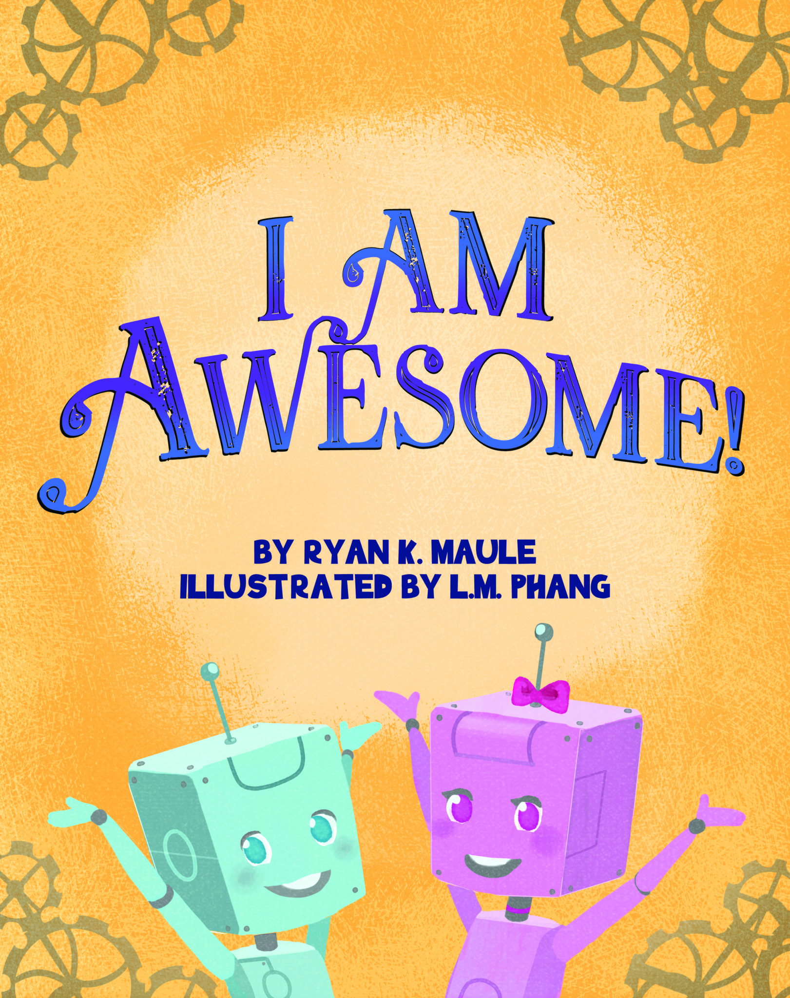 I Am Awesome by Ryan K. Maule